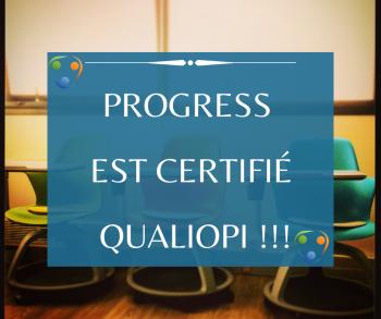 Illustration : PROGRESS est certifié QUALIOPI !!!